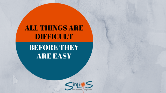 http://sinlios.com/wp-content/uploads/2013/10/all_things_are_difficult_before_they_are_easy-628x353.png