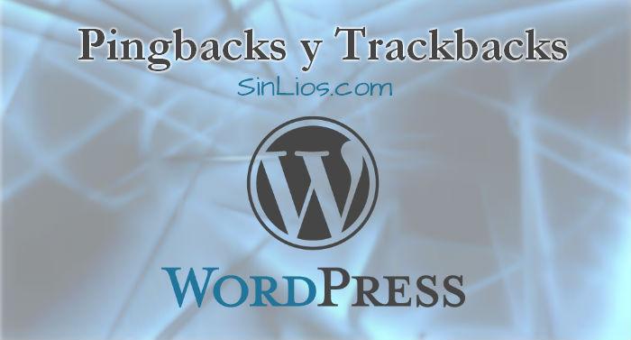 ¿Qué son los Pingbacks y Trackbacks?
