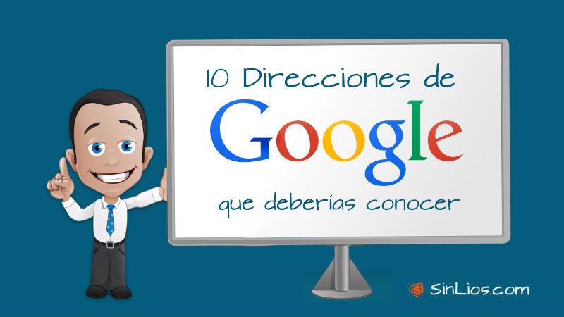 10 direcciones de Google que deberías conocer