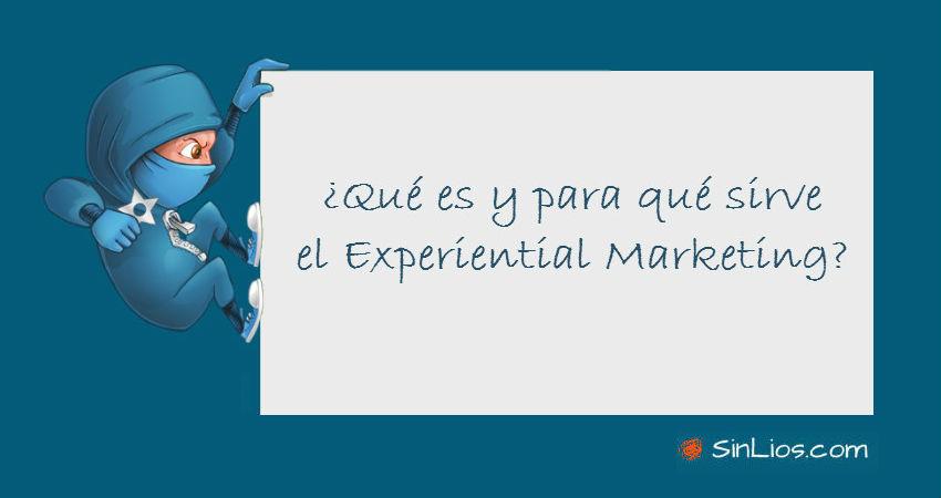 Qué es y para que sirve el Experiential Marketing